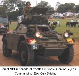 Ferret MkII in parade at Castle Hill Show Gordon Ayres Commanding, Bob Gay Driving